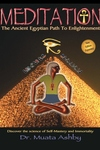 Meditation : The Ancient Egyptian Path to Enlightment