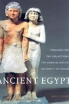 Ancient Egypt:Treasures from the Collection of the Oriental Institute