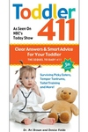 Toddler 411 : Clear Answers & Smart Advice for Your Toddler