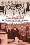 Caciquismo in Twentieth-Century Mexico
