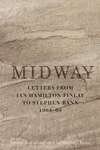 Midway : Letters from Ian Hamilton Finlay to Stephen Bann 1964-69