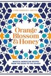 Orange Blossom & Honey: Magical Moroccan Recipes