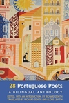 28 Portuguese Poets : A Bilingual Anthology