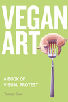 Vegan Art: A Book of Visual Protest