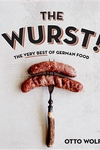 The Wurst!: The Very Best of German Food