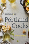 Portland Cooks: Recipes from the City?s Best Restaurants and Bars