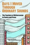Days I Moved Through Ordinary Sounds:The Teachers of WritersCorps in Poetry and Prose