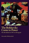 The Bolsheviks Come to Power:The Revolution of 1917 in Petrograd