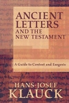 Ancient Letters and the New Testament:A Guide to Context and Exegesis
