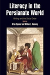 Literacy in the Persianate World:Writing and the Social Order