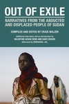 Out of Exile:Narratives from the Abducted and Displaced People of Sudan
