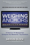 Weighing Anchors:A Legendary TV Newswriter Critiques the Networks' Top Anchors