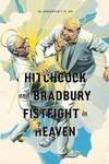 Hitchcock and Bradbury Fistfight in Heaven