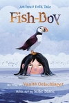 Fish-Boy: An Inuit Folk Tale