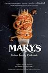 Mary's Italian Family Cookbook: A Celebration of Family, Friends & Italian Comfort Food