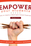 Empower Your Students : Tools to Inspire a Meaningful School Experience, Grades 6-12