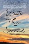 Write This Second: A Poetic Memoir