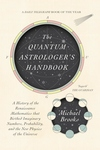 The Quantum Astrologer's Handbook: a history of the Renaissance mathematics that birthed imaginary numbers, probability, and the new physics of the universe