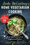 Linda McCartney's Home Vegetarian Cooking: Easy and Economical Vegetarian Dishes
