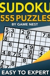 Sudoku 555 Puzzles Easy to Expert: Easy, Medium, Hard, Very Hard, and Expert Level Sudoku Puzzle Book For Adults