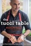Tucci Table: Cooking with Family and Friends