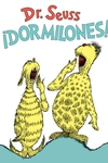A!Dormilones! (Dr. Seuss's Sleep Book Spanish Edition)