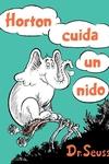 Horton cuida un nido (Horton Hatches the Egg Spanish Edition)