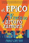 El Epico fracaso de Arturo Zamora