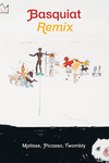 Jean-Michel Basquiat: Remix
