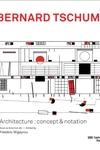 Bernard Tschumi : Architecture: Concept & Notation