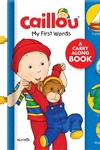 Caillou: My First Words