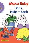 Max & Ruby Play Hide-and-Seek: Lift-the-Flap Book
