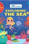 Little Explorers: Exploring the Sea: (A Lift the Flap Book)