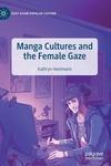 Manga Cultures and the Female Gaze (2020)