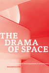 Drama of Space : Spatial Sequences and Compositions in Architecture