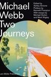 Michael Webb : Two Journeys