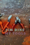 Jim Dine : My Tools