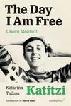 The Day I Am Free/Katitzi