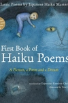 My First Book of Haiku Poems: a Picture, a Poem and a Dream; Classic Poems by Japanese Haiku Masters (Bilingual English and Japanese text)
