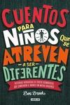 Cuentos para ninos que se atreven a ser diferentes / Stories for Boys Who Dare to Be Different