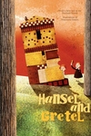 Hansel and Gretel: From a Fairy Tale by the Brothers Grimm