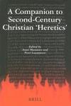 Companion to Second-Century Christian 'Heretics'