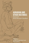 Agrarian and Other Histories : Essays for Binay Bhushan Chaudhuri
