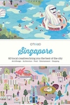 Citix60 Singapore : 60 Creatives Show You the Best of the City
